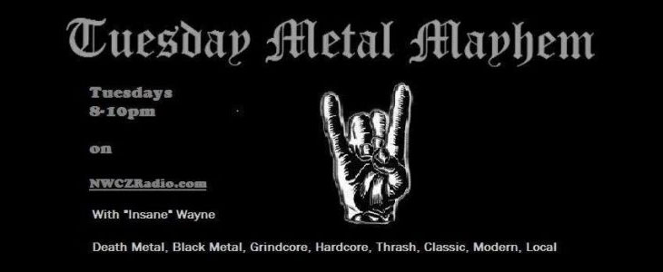Tuesday Metal Mayhem on NWCZ Radio!